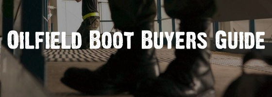 Oilfield Boot Buyers Guide